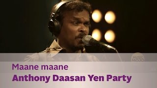 Maane maane - Anthony Daasan Yen Party - Music Mojo - Kappa TV