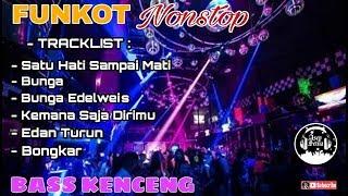 DJ FUNKOT SATU HATI SAMPAI MATI DUGEM NONSTOP TERBARU 2019