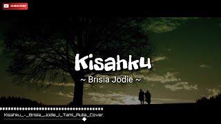 Lirik Lagu Kisahku Brisia Jodie Cover By Tami Aulia Akustik