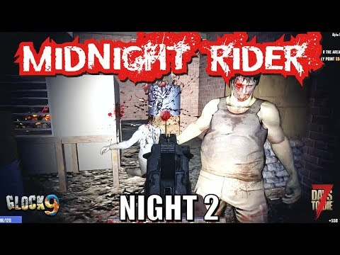 7 Days To Die - Midnight Rider (Night 2)