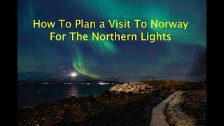 Planning a Trip to Norway for the Northern Lights