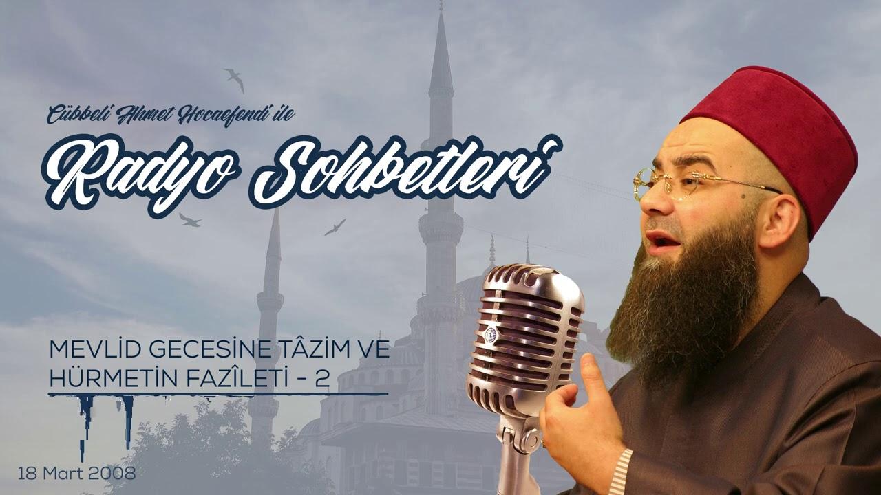 Mevlid Gecesine Tâzim ve Hürmetin Fazîleti 2. Bölüm (Radyo Sohbetleri) 18 Mart 2008