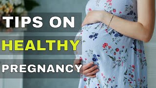 Most Important Tips for a Healthy Pregnancy