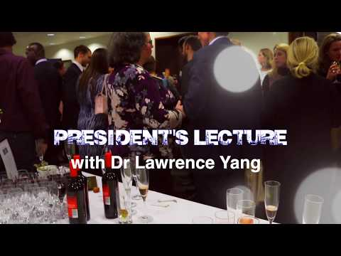 President's Lecture: Dr Lawrence Yang