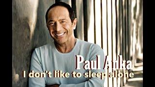 ❤♫ Paul Anka   I Don't Like To Sleep Alone 孤枕難眠 (1975)