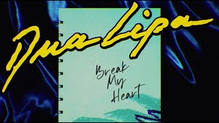Dua Lipa - Break My Heart (Official Lyrics Video)