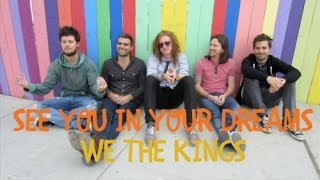 See You In My Dreams: We The Kings Lyrics Video