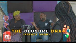 The Closure DNA  (Parody Show)