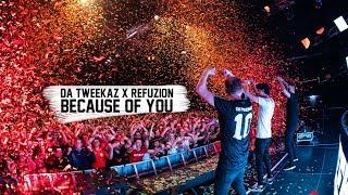 Da Tweekaz & Refuzion   Because Of You (Official Video Clip)