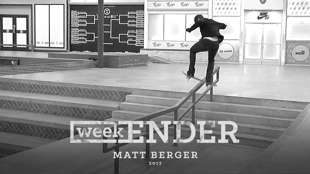 Matt Berger - WeekENDER - The Berrics
