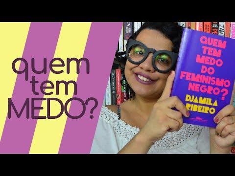 QUEM TEM MEDO DO FEMINISMO NEGRO? de DJAMILA RIBEIRO | Despindo Estórias