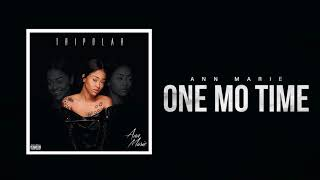 """Ann Marie """"One Mo Time"""" ft Sonta (Official Audio)"""