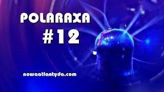 Polaraxa 12 – Maszyna Lachowskiego, Hełmofon Boga, Gwiazda Pandory i Mars