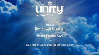 Myrtle Fillmore Says! Rev. Shawn Moninger
