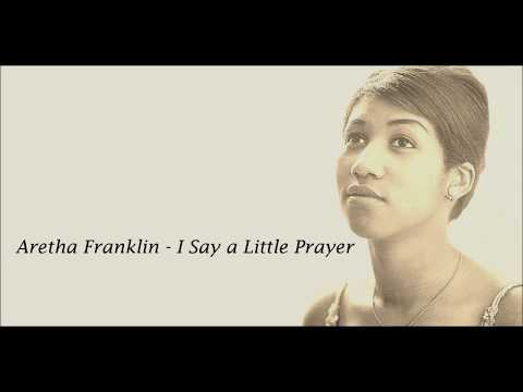 Aretha Franklin - I Say a Little Prayer Lyrics HD