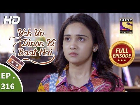 Yeh Un Dinon Ki Baat Hai - Ep 316 - Full Episode - 6th