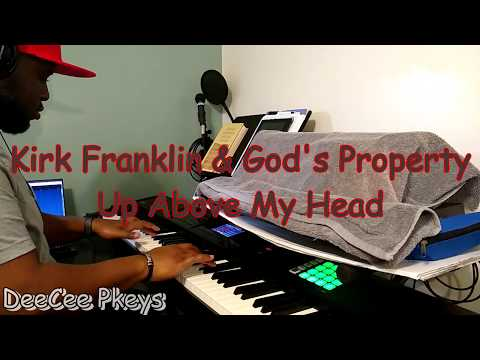 Up Above My Head - Kirk Franklin & God's Property