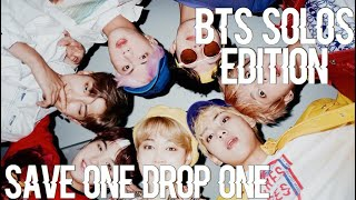 ⇢ Save One, Drop One (BTS Solos Edition)