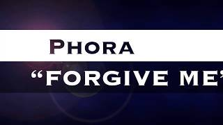 Phora  Forgive Me ( Lyric Video)