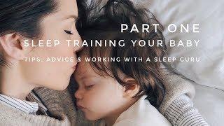 SLEEP TRAINING YOUR BABY TIPS | NAP TIME SUCCESS | SLEEP GURU ADVICE