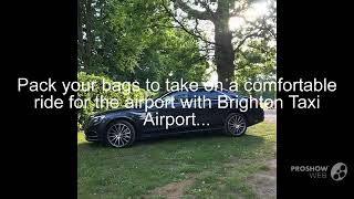 Hire Heathrow to Brighton Taxi