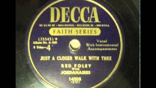 Red Foley ~ Just A Closer Walk With Thee