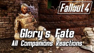 Fallout 4 - Glory's Fate - Companions Reactions to All Answers *SPOILERS*