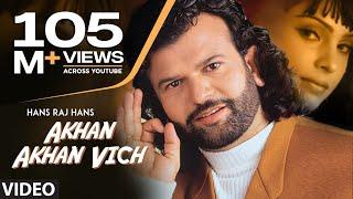 Akhan Akhan Vich Dil Legi Chorni | Hans Raj Hans   - YouTube