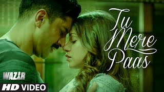 Tu Mere Paas - Song Video - Wazir