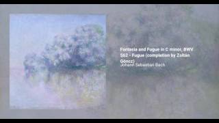 Fantasia and Fugue in C minor, BWV 562