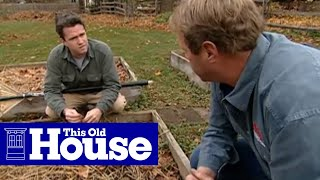 How To Prepare A Raised Garden Bed For Winter | This Old House