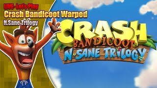 Let's Play Crash Bandicoot Warped - N.Sane Trilogy (LIVE Saturday 19th January 2019 7pm GMT)
