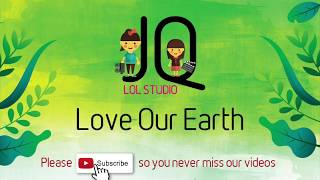 Love Our Earth - by JQ lol Studio