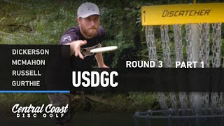 2020 USDGC - Round 3 Part 1 - Dickerson, McMahon, Russell, Gurthie