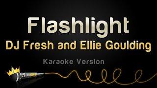 DJ Fresh and Ellie Goulding - Flashlight (Karaoke Version)