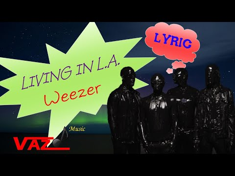 Weezer - Living In LA (Lyrics)