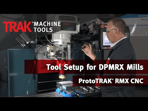 Tool Setup for DPMRX Mills | ProtoTRAK RMX CNC