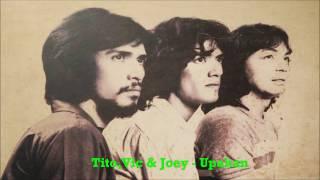 Tito, Vic And Joey - Upakan