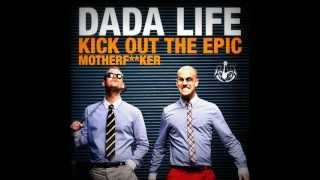 Dada Life - Kick Out The Epic Motherf**ker (Extended Vocal Mix)