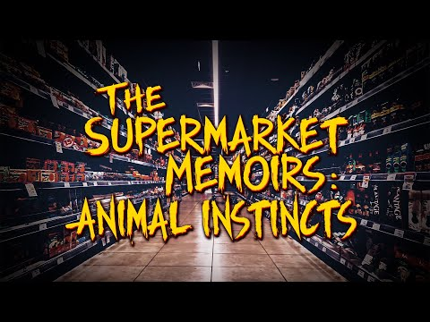 The SuperMarket Memoirs: Animal Instincts | A Horror Story