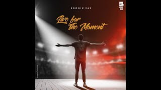 Live For The Moment - Kronik 969 | Latest Hip Hop  - thekronik969