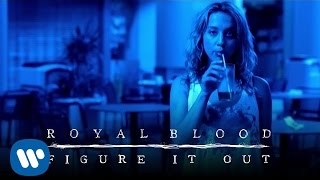 Royal Blood Figure it Out Video
