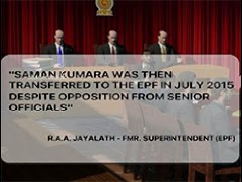 Revelations at treasury bond commission by former EPF Superintendent