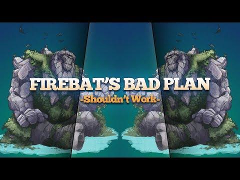 Firebat's Stupid Plan Against All Odds