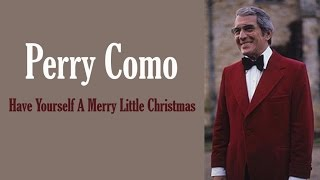 "Perry Como  ""Have Yourself A Merry Little Christmas"""