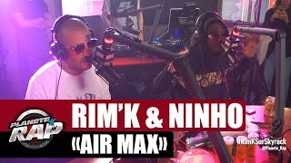 "Rim'K ""Air Max"" Ft Ninho #PlanèteRap"