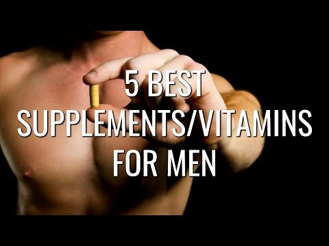 5 Best Supplements and Vitamins for Men