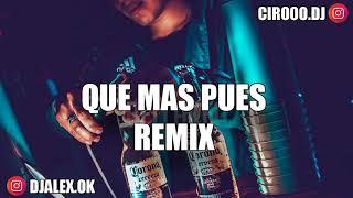 QUE MAS PUES REMIX   SECH ✘ DJ ALEX ✘ CIRO DEEJAY [FIESTERO REMIX]