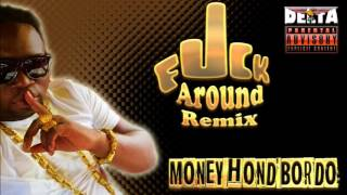 Bordo Money Hond - Fuckaround Remix