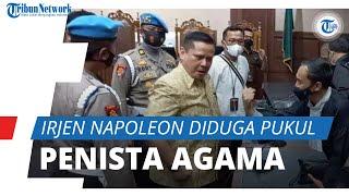 Irjen Napoleon Diduga Menganiaya Penista Agama Muhammad Kece, Alasan Masih Didalami Kepolisian